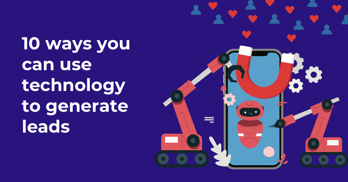 10 ways you can use technology to generate leads in 2020